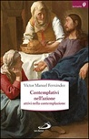 Contemplativi nell'azione, attivi nella contemplazione. La preghiera pastorale