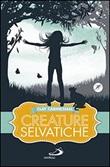 Creature selvatiche Libro di  Clay Carmichael