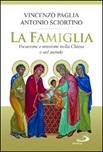 La Famiglia. Vocazione e missione nella Chiesa e nel mondo