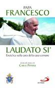Laudato si'. Enciclica sulla cura della casa comune. Guida alla lettura di Carlo Petrini. Libro di  Bergoglio) Papa Francesco (Jorge Mario