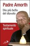 Dio più bello del diavolo. Testamento spirituale