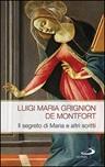 Il Segreto di Maria e altri scritti