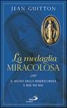 La Medaglia miracolosa. Il segno della Misericordia a rue du Bac