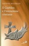Il Giubileo e l'iniziazione cristiana