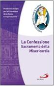 La Confessione Sacramento della Misericordia Libro di  Promozione della Nuova Evangelizzazione Pontificio Consiglio per la