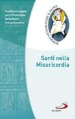 Santi nella Misericordia Libro di  Promozione della Nuova Evangelizzazione Pontificio Consiglio per la