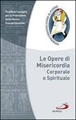 Le Opere di misericordia corporale e spirituale Libro di  Promozione della Nuova Evangelizzazione Pontificio Consiglio per la