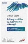 Il Disegno di Dio su matrimonio e famiglia. Uno sguardo al Magistero della Chiesa