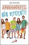 Adolescenti, non deficienti!