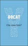 DOCAT. Che cosa fare? La dottrina sociale della Chiesa Libro di