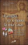 «Famiglia va' e ripara la mia casa». Sposi sulle orme di Francesco e Chiara d'Assisi