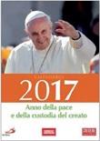 Calendario famiglia cristiana 2017. Anno della pace e della custodia del creato Libro di