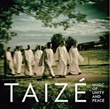 Taizé. Music Of Unity And Peace.