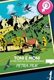 Toni e Moni. Ovvero guida al romanzo regionale Ebook di  Petra Piuk