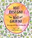 100 disegni in 100 giorni Libro di  Jennifer Orkin Lewis