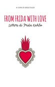 From Frida with love. Lettere di Frida Kahlo Ebook di