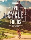 Epic cycle tours. Curve, percorsi e salite per eroi delle due ruote Ebook di  Enrico Aiello