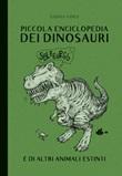 Piccola enciclopedia dei dinosauri e di altri animali estinti. Ediz. illustrata Ebook di  Vanna Vinci
