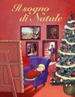 Il sogno di Natale. Ediz. illustrata Ebook di  Rossana Papagni