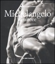 Michelangelo scultore. Ediz. illustrata
