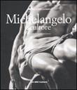 Michelangelo scultore. Ediz. illustrata Libro di  Cristina Acidini Luchinat, Aurelio Amendola