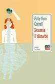 Scusate il disturbo Ebook di  Patty Yumi Cottrell