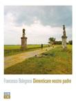 Dimenticare nostro padre Ebook di  Francesco Bolognesi