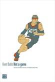 Not a game. Storia di Allen Iverson, il ribelle della NBA Ebook di  Kent Babb