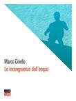Le incongruenze dell'acqua Ebook di  Marco Ciriello