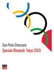 Speciale Olimpiadi: Tokyo 2020 Ebook di  Gian Paolo Ormezzano