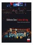 Il circo del ring. Dispacci dal mondo della boxe Ebook di  Katherine Dunn
