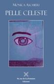 Pelle celeste Libro di  Monica Aschieri