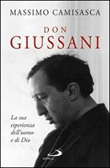 Don Giussani. La sua esperienza dell'uomo e di Dio Libro di  Massimo Camisasca