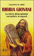 Bibbia giovani. La storia della salvezza raccontata ai ragazzi Libro di  Giuseppino De Roma
