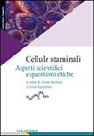 Cellule staminali. Aspetti scientifici e questioni etiche