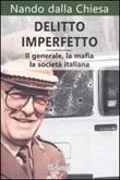 Delitto imperfetto. Il generale, la mafia, la società italiana Libro di  Nando Dalla Chiesa