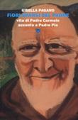 Fiori sparsi del padre. Vita di Padre Carmelo accanto a Padre Pio Libro di  Gisella Pagano