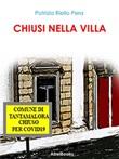 Chiusi nella villa Ebook di  Patrizia Riello Pera, Patrizia Riello Pera, Patrizia Riello Pera