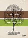 Canto degli alberi Ebook di  Antonio Moresco