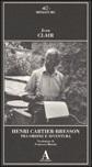 Henri Cartier-Bresson. Tra ordine e avventura. Ediz. illustrata