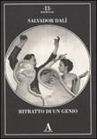 Salvador Dalì. Ritratto di un genio. Ediz. illustrata Libro di