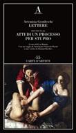 Lettere precedute da «Atti di un processo per stupro» Libro di  Artemisia Gentileschi
