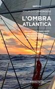 L'ombra atlantica Ebook di  Maurizio Lamorgese, Maurizio Lamorgese