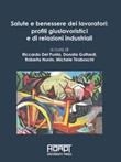 Salute e benessere dei lavoratori: profili giuslavoristici e di relazioni industriali Libro di