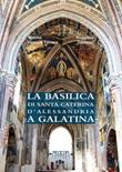 La basilica di Santa Caterina d'Alessandria a Galatina Libro di  Ruggiero Doronzo, Mimma Pasculi Ferrara