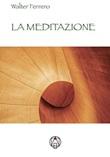 La meditazione Libro di  Walter Ferrero