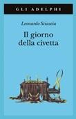 Il giorno della civetta Libro di  Leonardo Sciascia