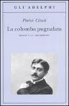La colomba pugnalata. Proust e la «Recherche»