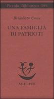 Una famiglia di patrioti. I Poerio Libro di  Benedetto Croce