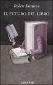 Il futuro del libro Libro di  Robert Darnton